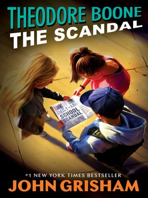cover image of Theodore Boone--The Scandal